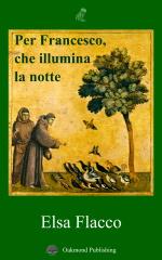 Per Francesco che illumina la notte - Elsa Flacco